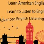 Learn American English – Learn to Listen to English – Advanced English Listening Lessons 6