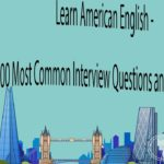 Learn American English – 500 Most Common Interview Questions and Best Answers