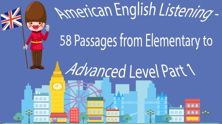 American English Listening – 58 Passages from Elementary to Advanced Level Part 1