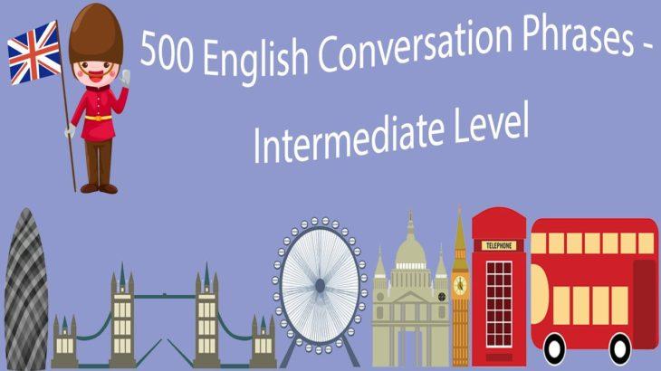 500 English Conversation Phrases – Intermediate Level