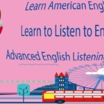 Learn American English – Learn to Listen to English – Advanced English Listening Lessons 5