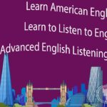 Learn American English – Learn to Listen to English – Advanced English Listening Lessons 2