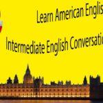Learn American English – Intermediate English Conversation Practice 2