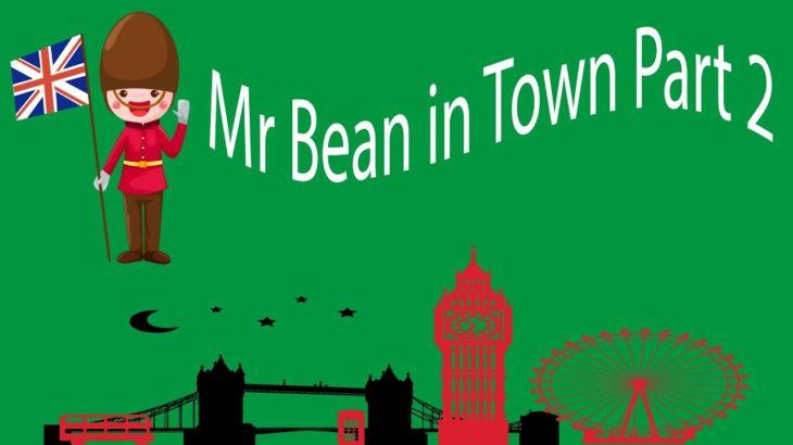 Mr Bean in Town Part 2