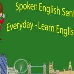 Spoken English Sentences Everyday – Learn English Phrases