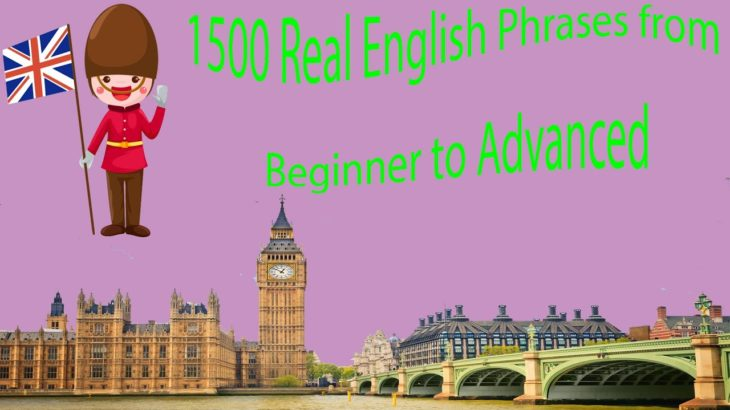 1500 Real English Phrases from Beginner to Advanced