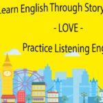 Learn English Through Story subtiltles – LOVE – Practice Listening English
