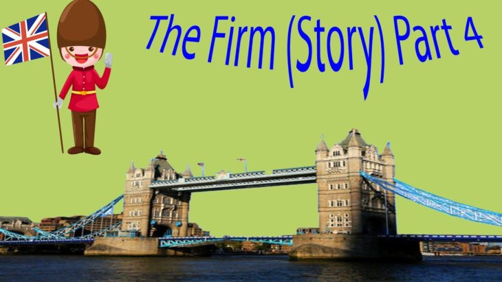 The Firm (Story) Part 4