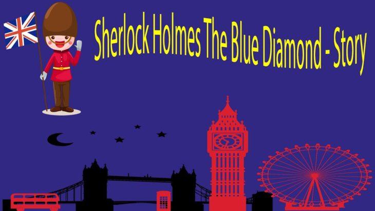 Sherlock Holmes The Blue Diamond – Story