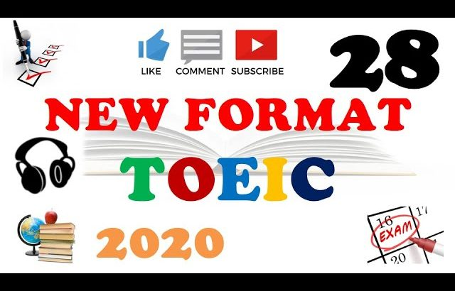NEW FORMAT FULL TOEIC LISTENING PRACTICE 28 WITH SCRIPTS