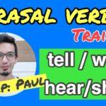 【Phrasal Verbs】tell/work/hear/show