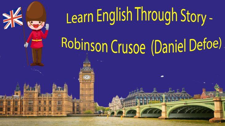 Learn English Through Story – Robinson Crusoe  (Daniel Defoe)