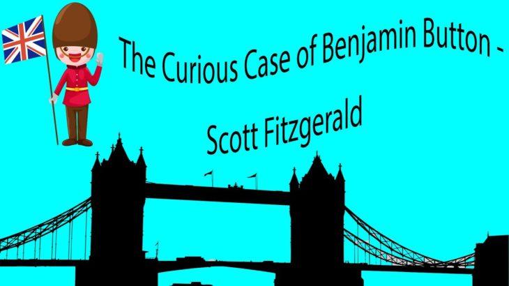The Curious Case of Benjamin Button – Scott Fitzgerald