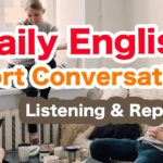 Daily English Short Conversations for beginners 001(Listening&Repeating)