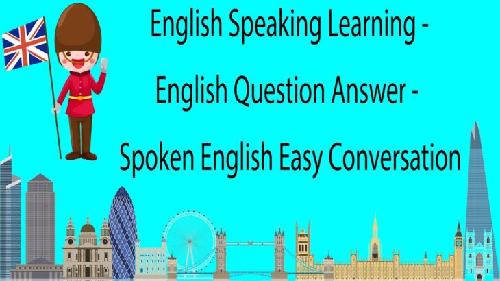 English Speaking Learning – English Question Answer – Spoken English Easy Conversation