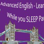 Advanced English – Learn English while you SLEEP Part 1
