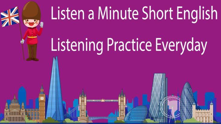 Listen a Minute Short English Listening Practice Everyday
