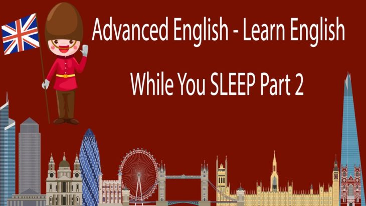 Advanced English – Learn English While You SLEEP Part 2