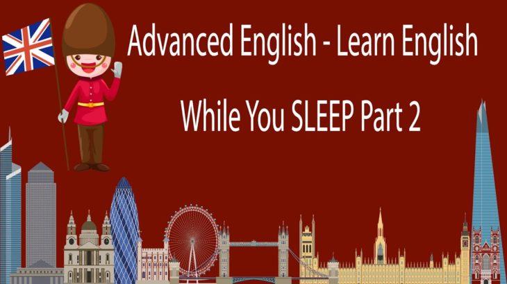 Advanced English – Learn English While You SLEEP Part 2
