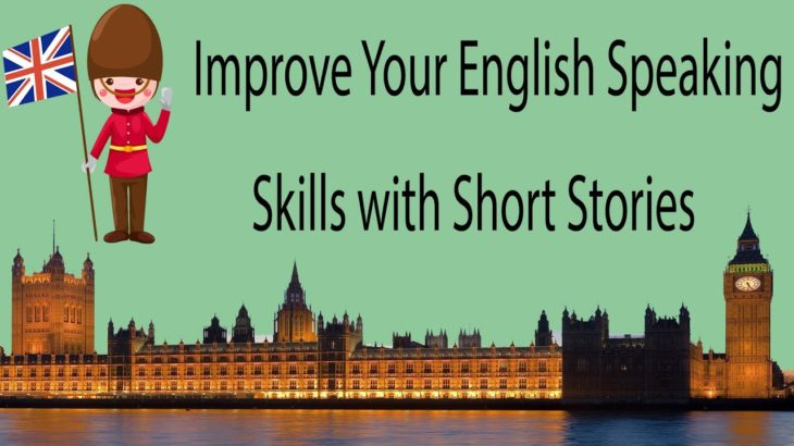 Improve Your English Speaking Skills with Short Stories