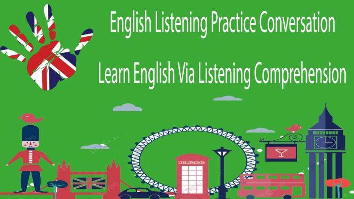 English Listening Practice Conversation Learn English Via Listening Comprehension