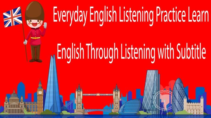 Everyday English Listening Practice Learn English Through Listening with Subtitle