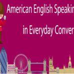 American English Speaking Practice in Everyday Conversation