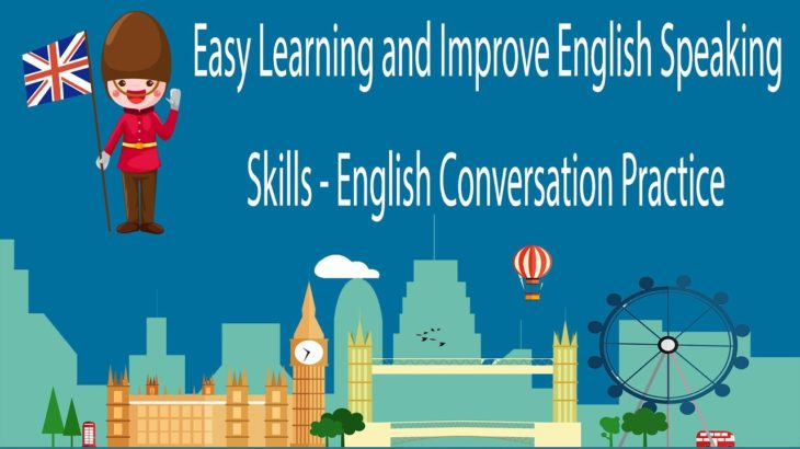 Easy Learning and Improve English Speaking Skills – English Conversation Practice