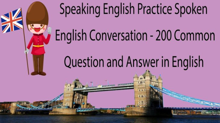 Speaking English Practice Spoken English Conversation – 200 Common Question and Answer in English