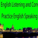 English Listening and Conversation – Practice English Speaking Fluently