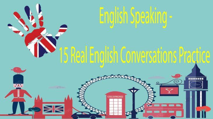 English Speaking -15 Real English Conversations Practice