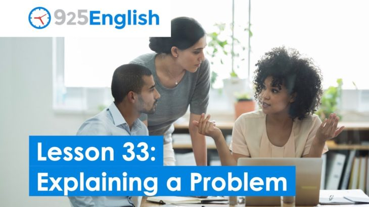 Business English – 925 English Lesson 33 – How to Explain a Problem in English