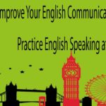 Improve Your English Communication Skills – Practice English Speaking at Home