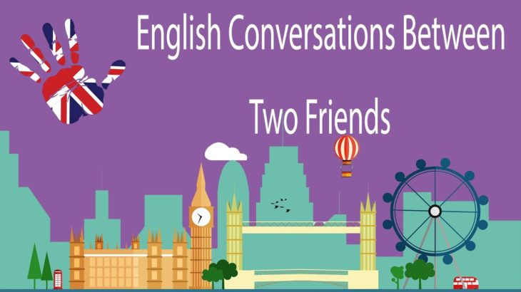 English Conversations Between Two Friends