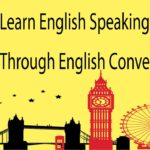 Learn English Speaking Fluently Through English Conversation
