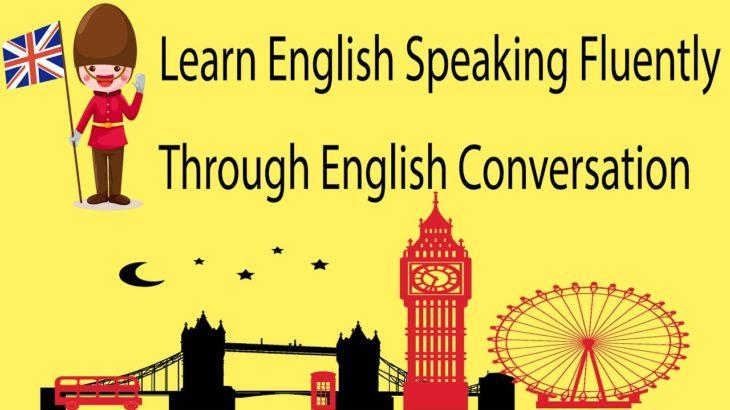 Learn English Speaking Fluently Through English Conversation