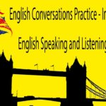 English Conversations Practice – Improve Your English Speaking and Listening Part 2