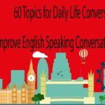 60 Topics for Daily Life Conversation   Improve English Speaking Conversation in Home