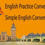 English Practice Conversation – Simple English Conversation