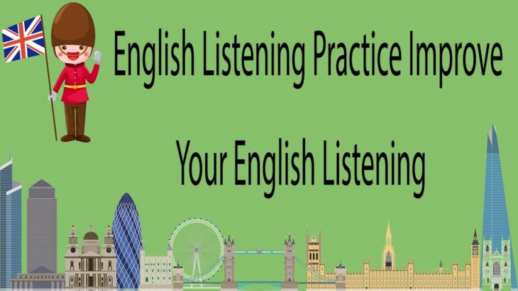 English Listening Practice Improve Your English Listening