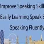 Improve Speaking Skills Daily – Easily Learning Speak English – Speaking Fluently