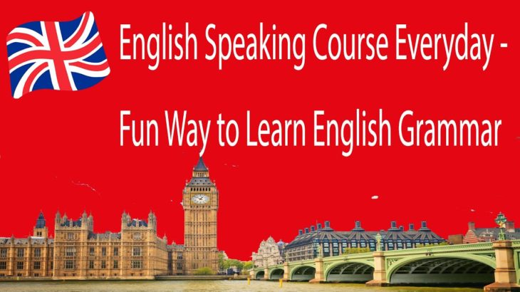 English Speaking Course Everyday – Fun Way to Learn English Grammar