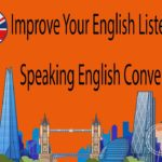 Improve Your English Listening and Speaking English Conversations