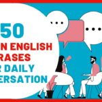 350 Common English Phrases For Daily Conversation