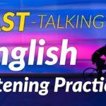 Practice for understanding FAST-TALKING English – listening practice