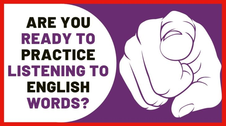 Are You Ready To Practice Listening To English Words? ✎ 4000 Words ✎